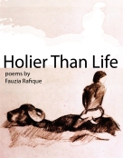 'Holier Than Life' by Fauzia Rafique
